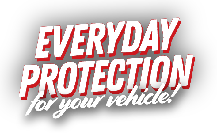 Everyday Protection for you vehicle!